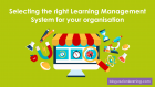 Selecting the Right Learning Management System for Your Organisation
